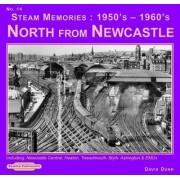 Steam Memories 1950's-1960's North from Newcastle: No. 14 by David Dunn