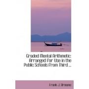Graded Mental Arithmetic by Frank J Browne