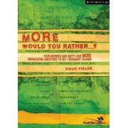 More Would You Rather...? by Doug Fields