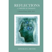 Reflections: A Tapestry of Thoughts: Collected Essays 2012-2015