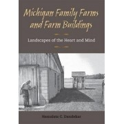 Michigan Family Farms and Farm Buildings by Hemalata C. Dandekar