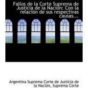 Fallos de la Corte Suprema de Justicia de la Nacion by Suprema Corte de Justicia de La Nacion