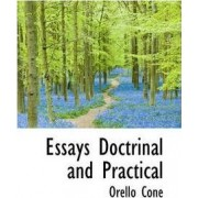 Essays Doctrinal and Practical by Orello Cone