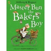 Master Bun the Bakers' Boy by Allan Ahlberg