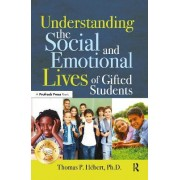Understanding the Social and Emotional Lives of Gifted Students by Thomas Paul Hebert