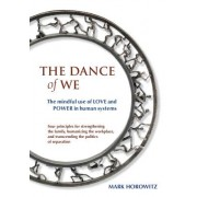 The Dance of We: The Mindful Use of Love and Power in Human Systems