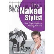 The Naked Stylist by Karen C Blee