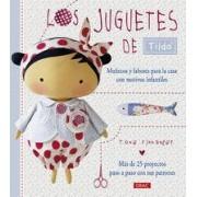 Los juguetes de Tilda. Muñecos y labores para la casa con motivos infantiles by Tone Finnanger