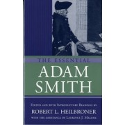 The Essential Adam Smith by Adam Smith