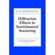 Diffraction Effects in Semiclassical Scattering by H. M. Nussenzveig