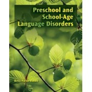 Preschool And School Age Language Disorders by Betsy Vinson