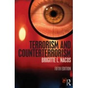Terrorism and Counterterrorism by Brigitte L. Nacos
