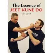 The Essence of Jeet Kune Do by Dave Carnell