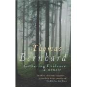 Gathering Evidence by Thomas Bernhard