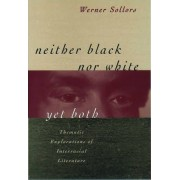 Neither Black Nor White Yet Both by Werner Sollors