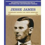Jesse James: Legendario Bandido del Oeste by Rosen Publishing Group