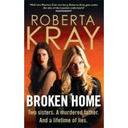 Broken Home by Roberta Kray