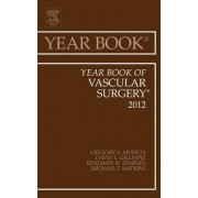 Year Book of Vascular Surgery 2012 by Gregory L. Moneta