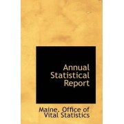 Annual Statistical Report by Maine Office of Vital Statistics