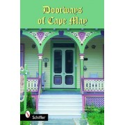 Doorways of Cape May by Tina Skinner