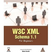 W3c XML Schema 1.1 for Beginners by Mukul Gandhi