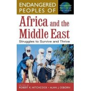 Endangered Peoples of Africa and the Middle East by Robert K. Hitchcock