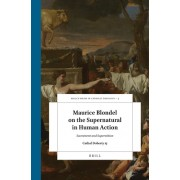 Maurice Blondel on the Supernatural in Human Action: Sacrament and Superstition