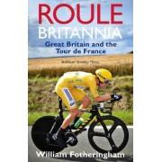 Roule Britannia by William Fotheringham
