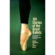 101 Stories of the Great Ballets by George Balanchine