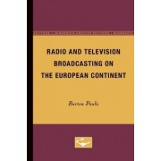 Radio and Television Broadcasting on the European Continent by Burton Paulu