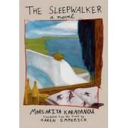 The Sleepwalker by Margarita Karapanou