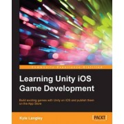 Learning Unity iOS Game Development by Kyle Langley