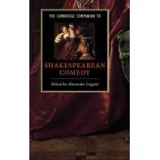 The Cambridge Companion to Shakespearean Comedy by Alexander Leggatt