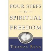 Four Steps to Spiritual Freedom by Thomas Ryan