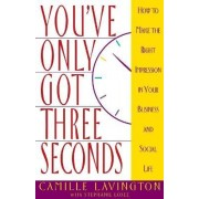 You'Ve Only Got Three Seconds by Camille Lavington