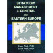 Strategic Management in Central and Eastern Europe by Erdener Kaynak