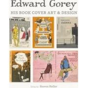 Edward Gorey His Book Cover Art & Design A239 by Steven Heller