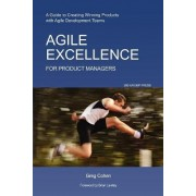 Agile Excellence for Product Managers by Greg Cohen