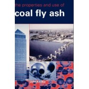 Properties and Use of Coal Fly Ash by Lindon K.A. Sear