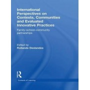 International Perspectives on Contexts, Communities and Evaluated Innovative Practices by Rollande Deslandes