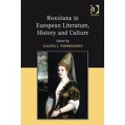 Roxolana in European Literature, History and Culture by Galina I. Yermolenko