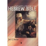 The Blackwell Companion to the Hebrew Bible by Leo G. Perdue