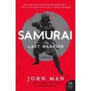 Samurai: The Last Warrior by John Man