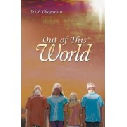 Out of This World by Trish Chapman