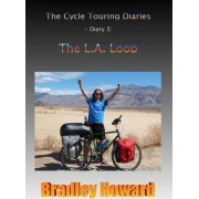 The Cycle Touring Diaries - Diary 3: The L.A. Loop by Bradley Howard