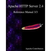 Apache HTTP Server 2.4 Reference Manual 3/3 by Apache Contributors