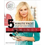 The 5-Minute Face by Carmindy
