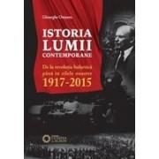 ISTORIA LUMII CONTEMPORANE. De la revoluţia bolşevică până în zilele noastre (1917-2015)