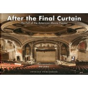 After The Final Curtain - The Fall Of The American Movie Theater