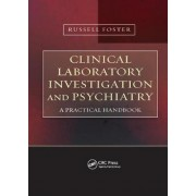 Clinical Laboratory Investigation and Psychiatry by Russell G. Foster